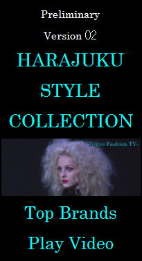 HARAJUKU STYLE COLLECTION World's Top Brands Play Video